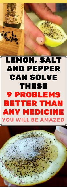 LEMON, SALT AND PEPPER CAN SOLVE THESE 9 PROBLEMS BETTER THAN ANY MEDICINE.. Need to know!!!!
