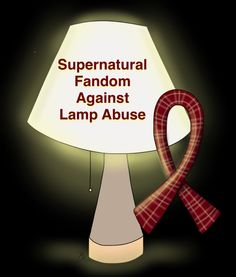 Supernatural Fandom Against Lamp Abuse
