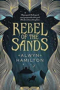 Rebel of the Sands, by Alwyn Hamilton | Your Official YA Summer Reading List
