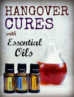 to learn more please visit: www.mydoterra.com/essentiallyjeanne Hangover Cures with Essential Oils