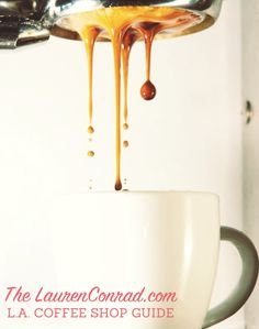 Tuesday Ten: The LaurenConrad.com L.A. Coffee Shop Guide