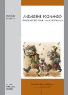 """""""Andarsene cantando. L'emigrazione nella canzone italiana"""" di Eugenio Marino"""