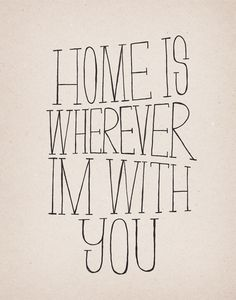 hand lettering practice -- home is wherever I'm with you