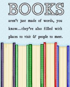 Books aren't just made of words, you know . . . they're also filled with places to visit & people to meet!