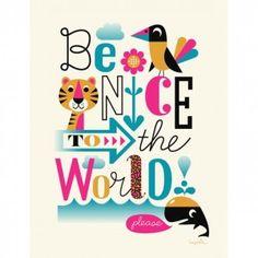 Ingela Arrhenius Be Nice To The World Poster
