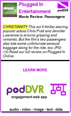 #CHRISTIANITY #PODCAST  Plugged In Entertainment Reviews    Movie Review: Passengers    READ:  https://podDVR.COM/?c=d2ebf215-af94-2740-0aaf-9becfef970a2