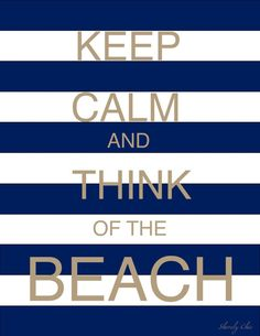 made by yours truly, stay calm and think of the beach in nautical navy stripe