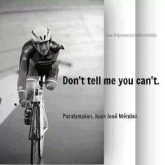 Don't tell me you can't! ***I am also reminded of 2014 DWTS contestant Amy Purdy who is a double amputee below the knee ( since age 19) who won the Bronze in the Sochi Para-olympics and now is tearing up the dance floor on the show I just referenced. Be inspired by these folks!