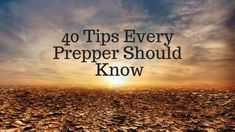 40 Great Prepping Tips That Anyone Can Put to Use | Prepper Universe