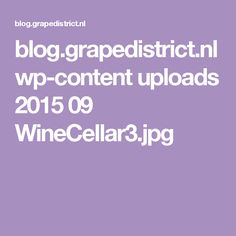 blog.grapedistrict.nl wp-content uploads 2015 09 WineCellar3.jpg