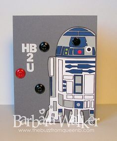 The Buzz: HB2U Droid masculine birthday card. Inspired by a card found in #Papercrafts Card Creations for Him