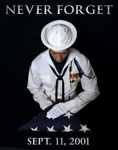 Worth a Thousand Words: We Will Never Forget We Will Never Forget, Lest We Forget, I Love America, God Bless America, American Pride, American History, 11 September 2001, Navy Mom, Navy Life