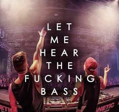 Let me hear the bass! Edm Quotes, Rave Quotes, Music Quotes, Edm Music Festivals, Music Festival Outfits, Edm Festival, Trance Music, Dj Music, Music Is Life