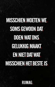 Inspiring quotes about life : QUOTATION – Image : Quotes Of the day – Description Doe waar je gelukkig van wordt Sharing is Power – Don't forget to share this quote ! Wisdom Quotes, Words Quotes, Sayings, Favorite Quotes, Best Quotes, Funny Quotes, Fall Quotes, Nice Quotes, Positive Quotes
