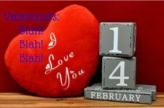 Valentine's Blah, Blah, Blah