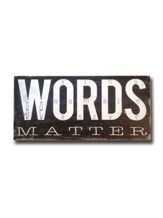 words matter - new,any room,words to live by,staff fav's signs - Wall Decor from Barn Owl Primitives