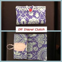 DIY Diaper Clutch.     I followed these directions. I am not someone who knows how to Sew but it was really easy to learn how to do it for this one and it only took about 45 min.