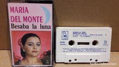 MARÍA DEL MONTE. BESABA LA LUNA. MC / HORUS - 1991 / CALIDAD LUJO.