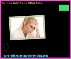 What Causes Ocular Migraine Without Headache 114823 - Cure Migraine