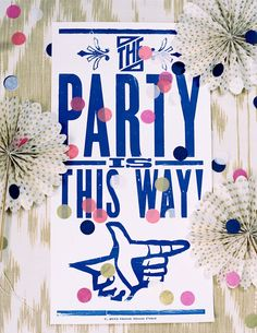 Party this way #sign Photography: http://momokophotography.com/ | Invitations: http://maureenhowarddesign.prosite.com/