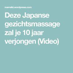 Deze Japanse gezichtsmassage zal je 10 jaar verjongen (Video)