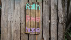 Faith love and hope pallet sign, hand-painted rustic home decor distressed reclaimed wood handmade wall art recycled wood natural pink green by PurplePaisleyPalace on Etsy