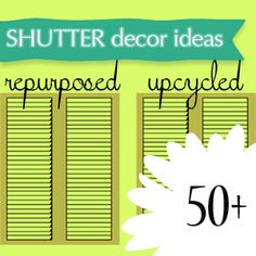 It is 50+ round-up time again.  Don't you know by now that I love repurposed projects, eco-friendly decor, pretty much anything upcycled?  That is why I am bringing you a ton of ideas for reusing shutters to bring unique, inexpensive flair to your decor.  Oh how I want to make side tables and fun