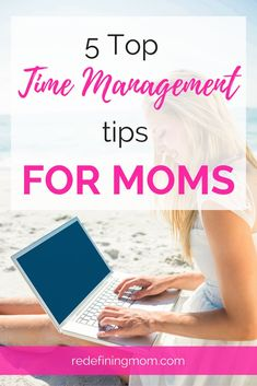 5 awesome time management tips for moms. Focus on daily, consistent actions that keep the overwhelm under control. Being consistent and intentional in your daily actions will make the administrative side of managing your time seem effortless. The key to s