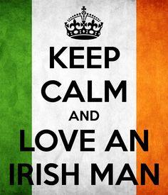 Keep Calm and Love an Irish Man