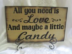 Items similar to Rustic Wedding Sign All You Need is LOVE and maybe a Little CANDY Bar Sweets Table Treat Reception Country Barn style weddings on Etsy Wedding Pins, Our Wedding, Dream Wedding, Wedding Stuff, All You Need Is Love, Just For You, Country Barn Weddings, Reception Signs, Candy Buffet