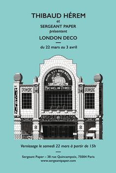"Expo ""LONDON DECO"" by Thibaud Hérem // SERGEANT PAPER"