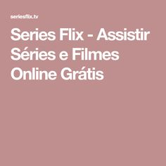 Series Flix - Assistir Séries e Filmes Online Grátis Squatty Potty, Cinema Online, Online Gratis, Ncis, Entertainment, Play, Movies To Watch, Raisin, Weather