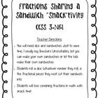 """Fractions CCSS 3.NF.1 Sharing a Sandwich Math """"Snack""""tivity  This is an activity that incorporates a hands on activity with food to teach fractions (fractional parts of a whole). Students will love combining ..."""