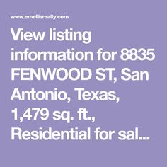 View listing information for 8835 FENWOOD ST, San Antonio, Texas, 1,479 sq. ft., Residential for sale. Asking price: $218,000 by E M Ellis Realty .