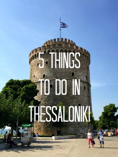 5 Things to Do in Thessaloniki