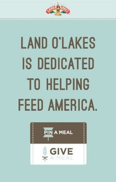Land O' Lakes   Pin a Meal Give a Meal