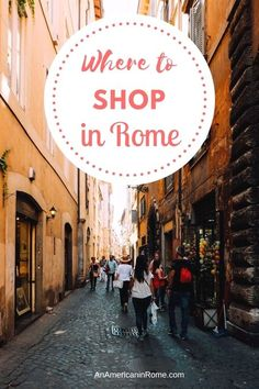 The Best Shopping Streets in Rome - An American in Rome - From major chains to one-of-a-kind boutiques, here is where to shop in Rome. The helpful guide give - Shopping In Italy, Shopping Places, Shopping Street, Places To Travel, Shopping Travel, Travel Destinations, European Vacation, Italy Vacation, European Travel