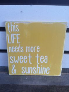 Sweet tea and sunshine painted wooden sign by scrapartbynina, $20.00
