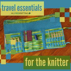 Travel Essentials for the Knitter
