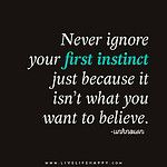 Never ignore your first instinct just because it isn't what you want to believe. #infidelity