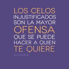 """""""Los #Celos injustificados son la mayor ofensa que se puede hacer a quien te quiere"""". #Citas #Frases @Candidman"""