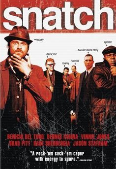 Snatch. -- A diamond heist gone haywire launches gangsters, bookies, and a dog on a rollicking ride through the rugged world of bare-knuckle boxing in search of the missing stone. Critically acclaimed comedy from Guy Richie.