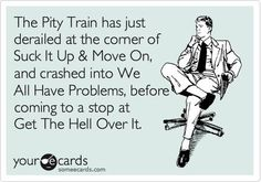 Pity train ... So funny!