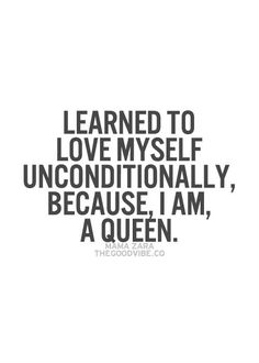 Learned to love myself unconditionally, because, I am a queen. Quotes To Live By, Me Quotes, Inspirational Quotes Pictures, I Am A Queen, Learn To Love, Queen Quotes, Love Messages, Good Vibes, Woman Quotes