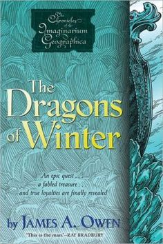 The Dragons of Winter by James A. Owen, James A. Owen (Illustrator)