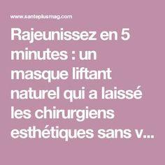 Rajeunissez en 5 minutes : un masque liftant naturel qui a laissé les chirurgiens esthétiques sans voix