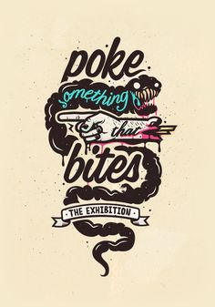 Poke Something That Bites - The Exhibition on Behance