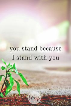 You Stand Because I Stand | women devotional | faith | Loop Devotional