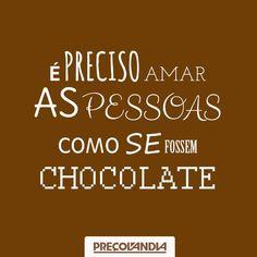 Resultado de imagem para frases chocolate