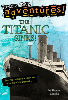 Buy The Titanic Sinks! (Totally True Adventures): How the Unsinkable Ship Met with Shocking Disaster . by Thomas Conklin and Read this Book on Kobo's Free Apps. Discover Kobo's Vast Collection of Ebooks and Audiobooks Today - Over 4 Million Titles! Titanic Deaths, Rms Titanic, Underwater Photos, Penguin Random House, World's Biggest, Book Club Books, True Stories, Stepping Stones, Sinks